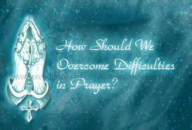 prayer difficulties