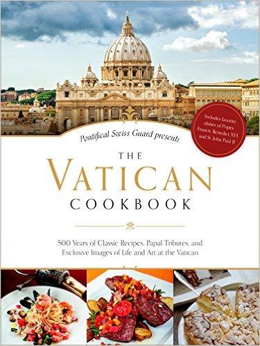 Vatican cookbook has simple recipes women of grace